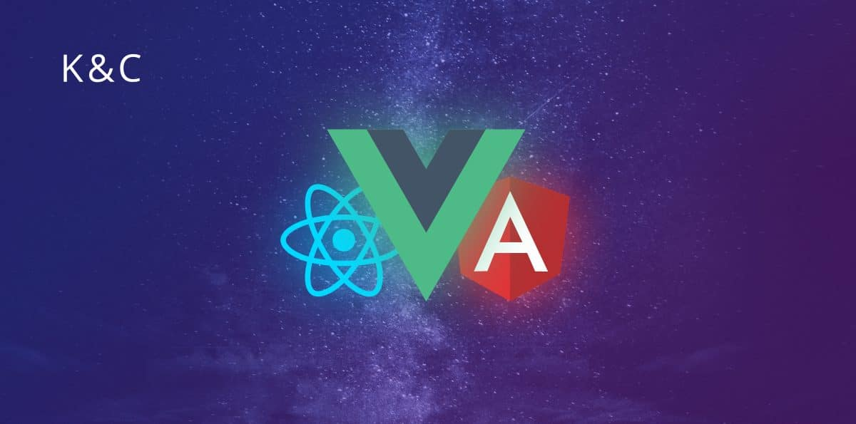 Vue js 2019 - not Angular / React | K&C Development